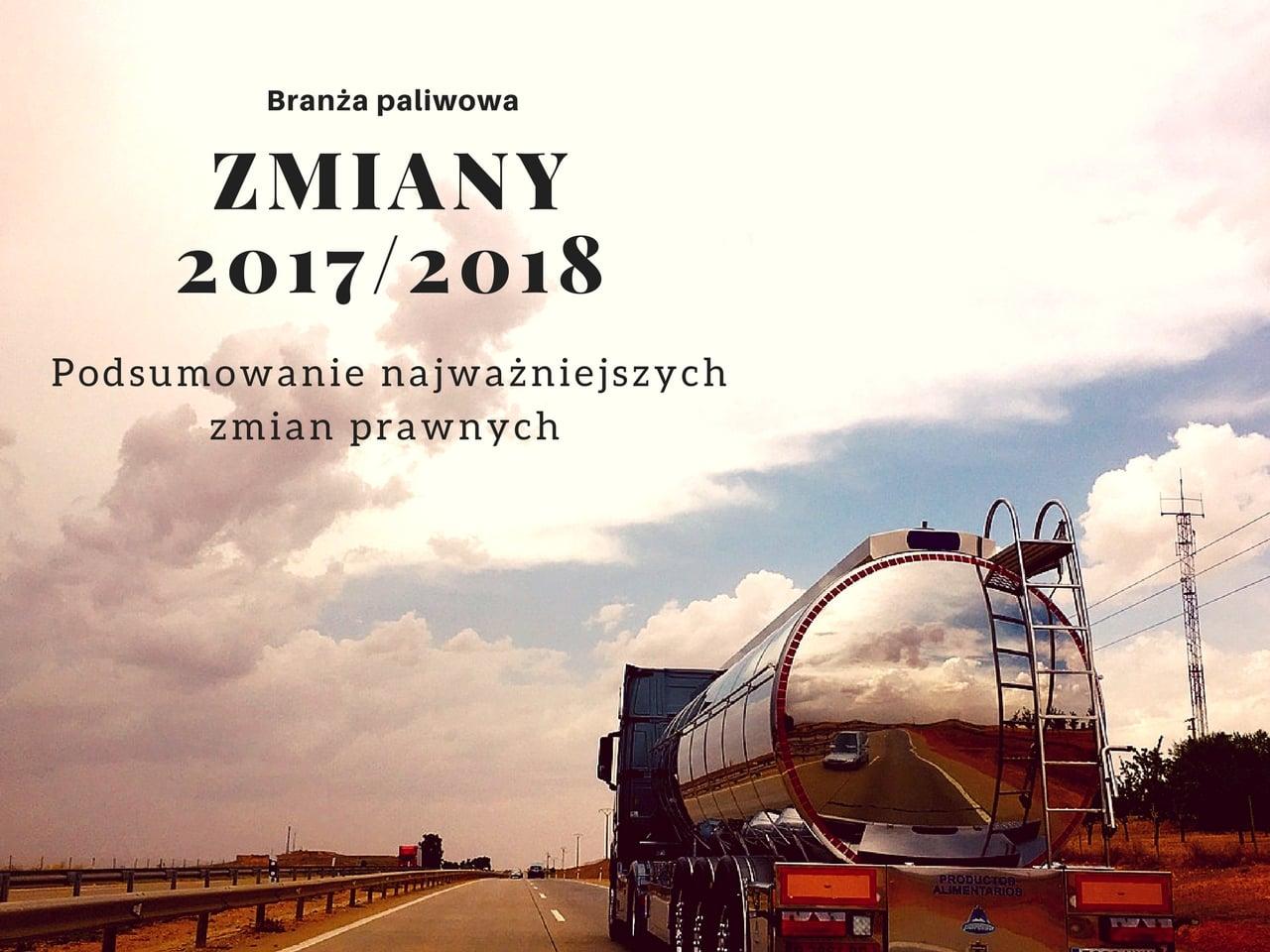 Zamiany w branży paliwowej 2107 i 2018 rok